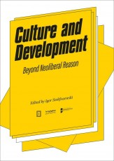 EBOOK Culture and Development: Beyond Neoliberal Reason