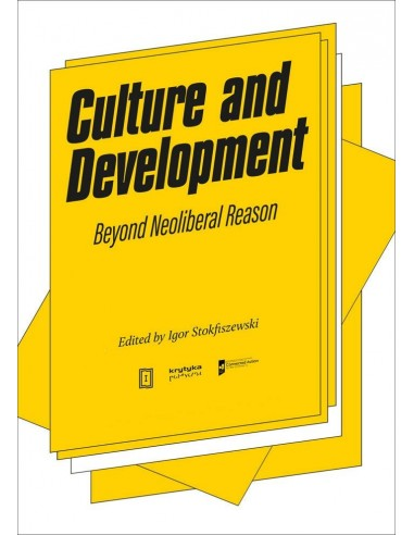 Culture and Development: Beyond Neoliberal Reason