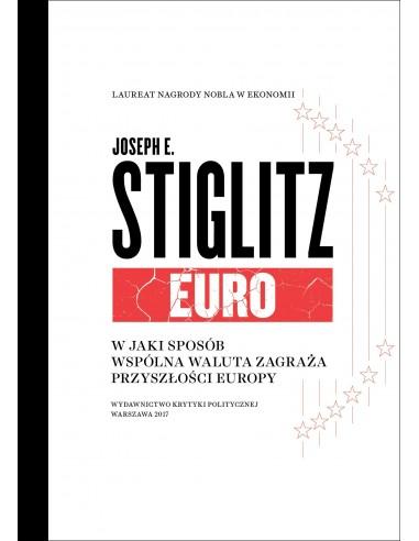 Euro. W jaki sposób wspólna waluta zagraża przyszłości Europy
