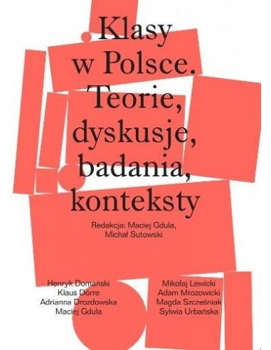 Klasy w Polsce. Teorie, dyskusje, badania, konteksty