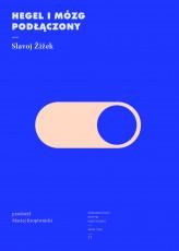 Slavoj Zizek: Hegel i mózg podłączony
