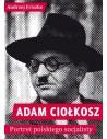 Adam Ciołkosz. Portret polskiego socjalisty