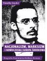 Nacjonalizm, marksizm i nowoczesna Europa Środkowa. Biografia Kazimierza Kelles-Krauza (1872–1905)