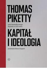 """Thomas Piketty: """"Kapitał i ideologia"""""""