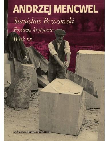Stanisław Brzozowski. Postawa krytyczna Wiek XX