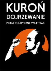 Dojrzewanie. Pisma polityczne 1964-1968