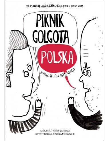 Piknik Golgota Polska. Sztuka - Religia - Demokracja