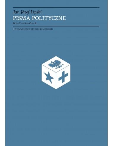 Jan Józef Lipski.Pisma polityczne.Wybór