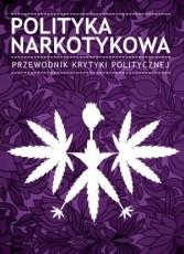 Polityka narkotykowa przewodnik krytyki politycznej