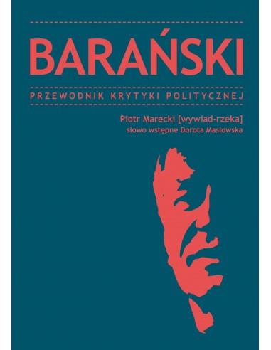 Barański. Przewodnik Krytyki Politycznej (wywiad-rzeka)