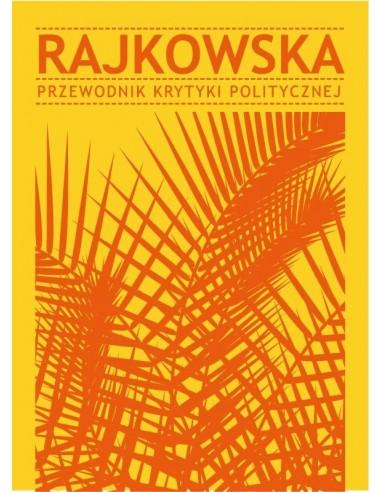 Rajkowska. Przewodnik Krytyki Politycznej