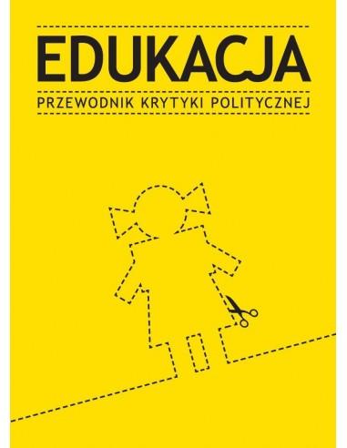 Edukacja Przewodnik Krytyki Politycznej