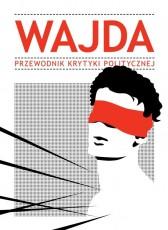 Wajda. Przewodnik Krytyki Politycznej