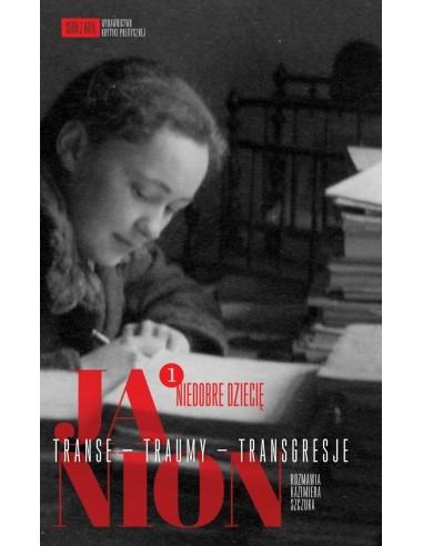 Janion. Transe – traumy – transgresje. 1: Niedobre dziecię