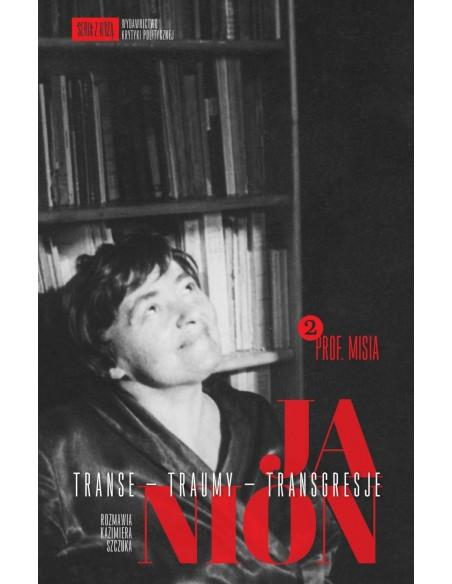 Janion. Transe - traumy - transgresje. 2: Prof. Misia