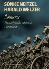 Żołnierze. Protokoły walk, zabijania i umierania