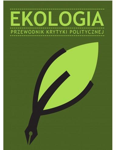 Ekologia. Przewodnik Krytyki Politycznej