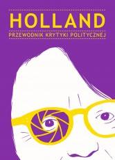 Holland. Przewodnik Krytyki Politycznej