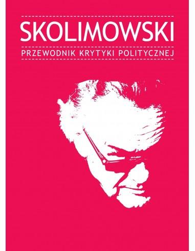 Skolimowski. Przewodnik Krytyki Politycznej