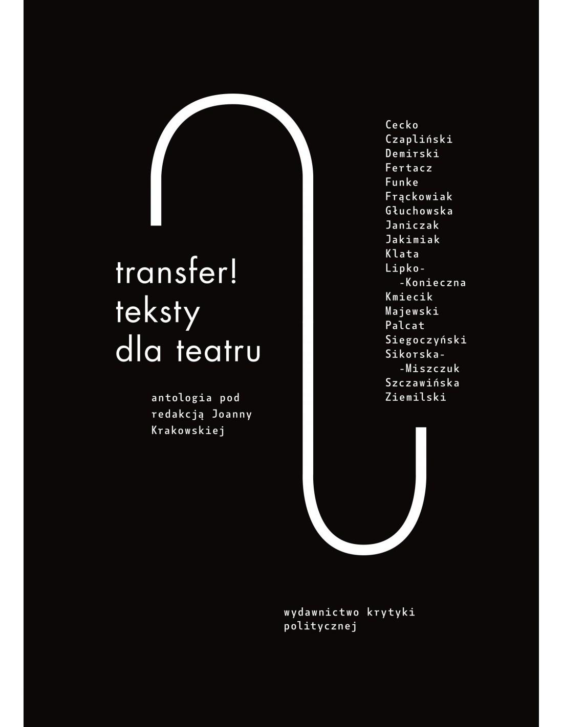 Transfer Teksty Dla Teatru Antologia Joanna Krakowska