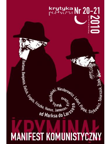 Krytyka Polityczna nr 20-21: Manifest komunistyczny i kryminał