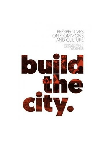 Build the City. Perspectives on Commons and Culture