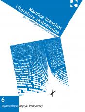 Maurice Blanchot - literatura ekstremalna