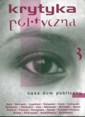Krytyka Polityczna nr 3: Nasz dom publiczny