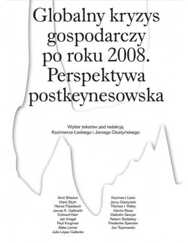 Globalny kryzys gospodarczy po roku 2008. Perspektywa postkeynesowska