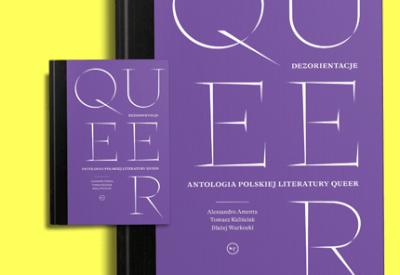 """Dezorientacje. Antologia polskie literatury queer"""